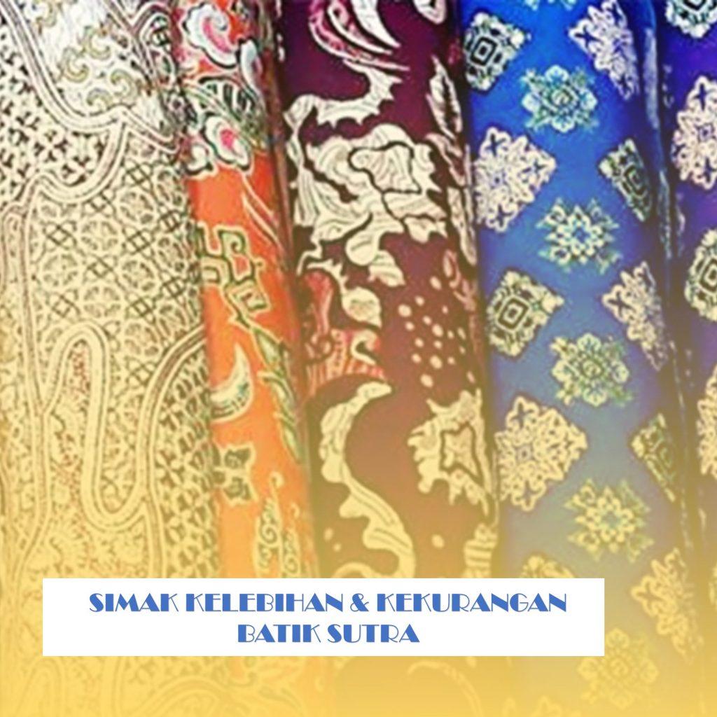 Simak Kelebihan & Kekurangan Batik Sutra