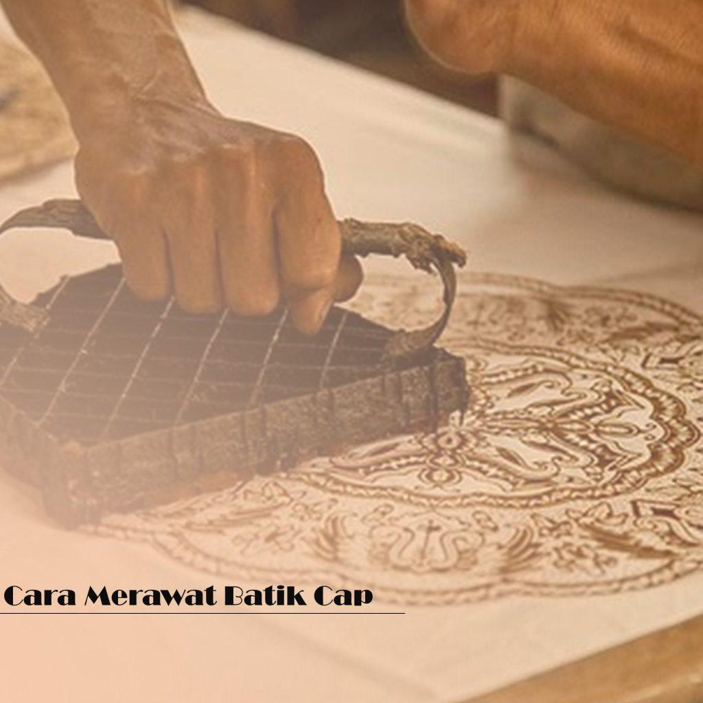 Cara Merawat Batik Cap